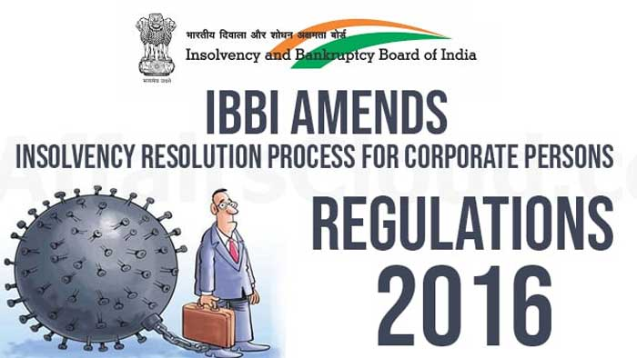 IBBI (Insolvency Resolution Process for Corporate Persons) Regulations, 2016 (Amended upto 24.01.2019).